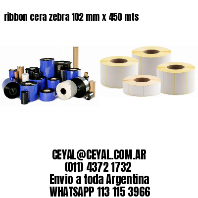ribbon cera zebra 102 mm x 450 mts