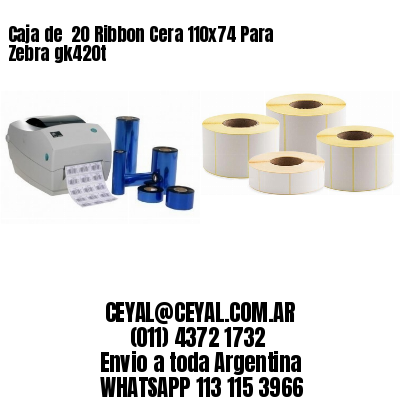 Caja de  20 Ribbon Cera 110x74 Para Zebra gk420t