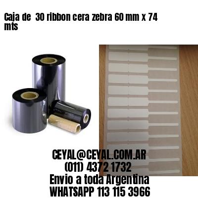 Caja de  30 ribbon cera zebra 60 mm x 74 mts