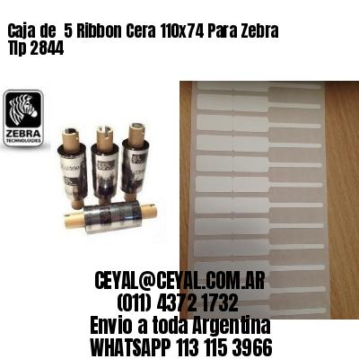 Caja de  5 Ribbon Cera 110x74 Para Zebra Tlp 2844