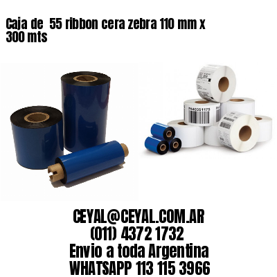 Caja de  55 ribbon cera zebra 110 mm x 300 mts