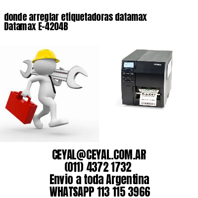 donde arreglar etiquetadoras datamax Datamax E-4204B