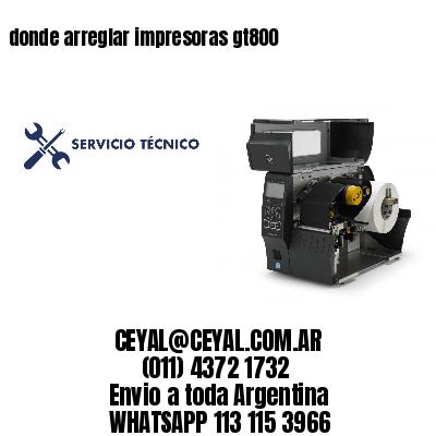 donde arreglar impresoras gt800