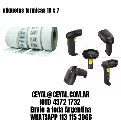 etiquetas termicas 10 x 7