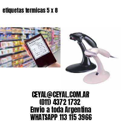 etiquetas termicas 5 x 8