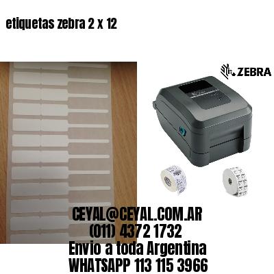 etiquetas zebra 2 x 12