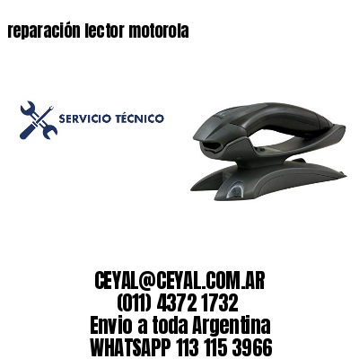 reparación lector motorola