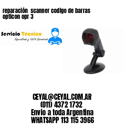 reparación  scanner codigo de barras opticon opr 3