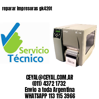 reparar impresoras gk420t