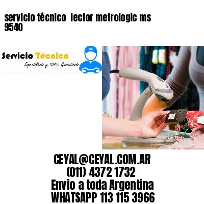 servicio técnico  lector metrologic ms 9540