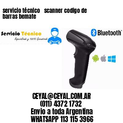 servicio técnico   scanner codigo de barras bemate