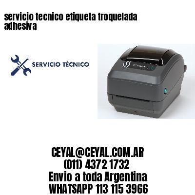 servicio tecnico etiqueta troquelada adhesiva