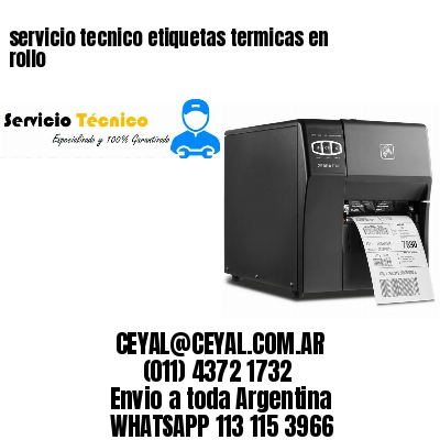 servicio tecnico etiquetas termicas en rollo