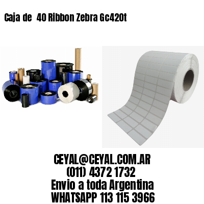 Caja de  40 Ribbon Zebra Gc420t