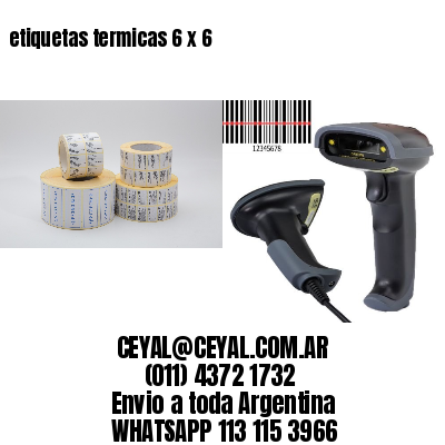 etiquetas termicas 6 x 6
