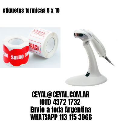 etiquetas termicas 8 x 10
