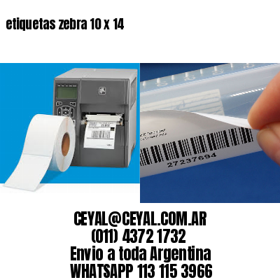 etiquetas zebra 10 x 14