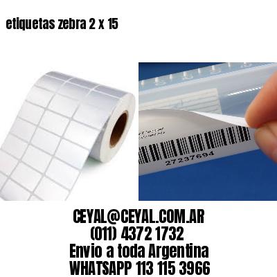 etiquetas zebra 2 x 15