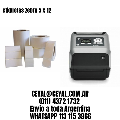 etiquetas zebra 5 x 12