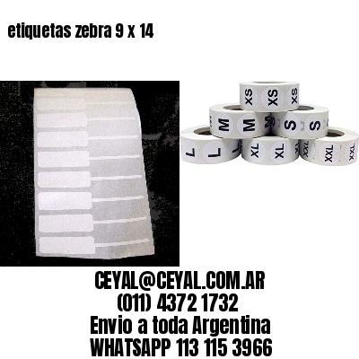 etiquetas zebra 9 x 14