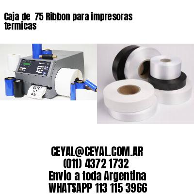 Caja de  75 Ribbon para impresoras termicas
