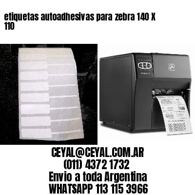 etiquetas autoadhesivas para zebra 140 X 110