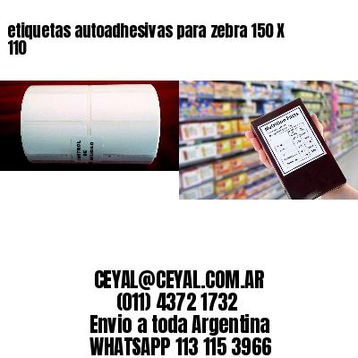 etiquetas autoadhesivas para zebra 150 X 110