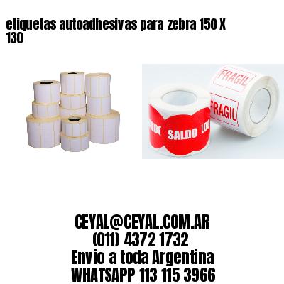 etiquetas autoadhesivas para zebra 150 X 130