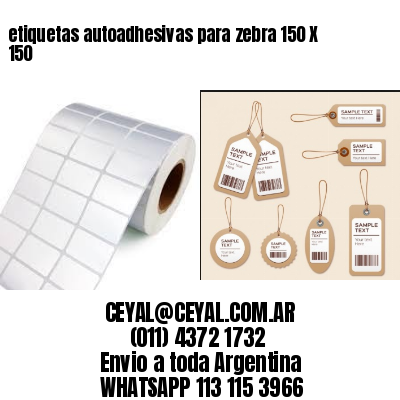 etiquetas autoadhesivas para zebra 150 X 150