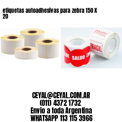 etiquetas autoadhesivas para zebra 150 X 20