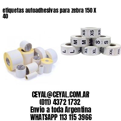 etiquetas autoadhesivas para zebra 150 X 40