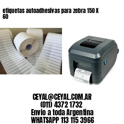 etiquetas autoadhesivas para zebra 150 X 60