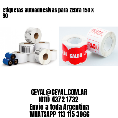 etiquetas autoadhesivas para zebra 150 X 90