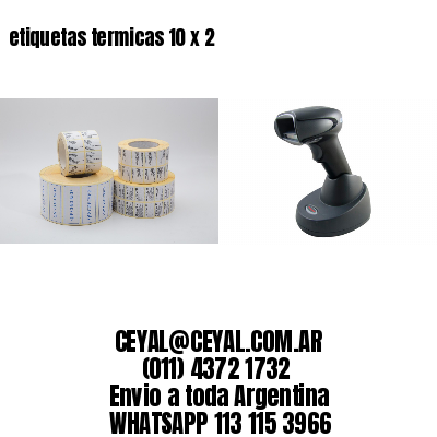 etiquetas termicas 10 x 2