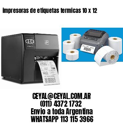 impresoras de etiquetas termicas 10 x 12