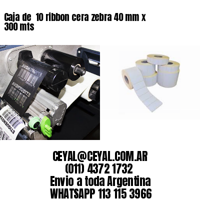 Caja de  10 ribbon cera zebra 40 mm x 300 mts