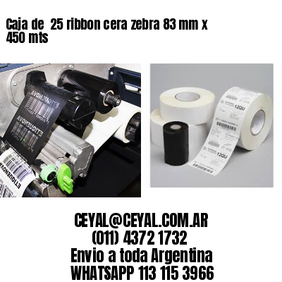 Caja de  25 ribbon cera zebra 83 mm x 450 mts
