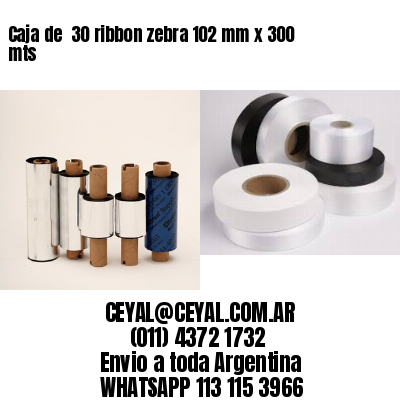 Caja de  30 ribbon zebra 102 mm x 300 mts