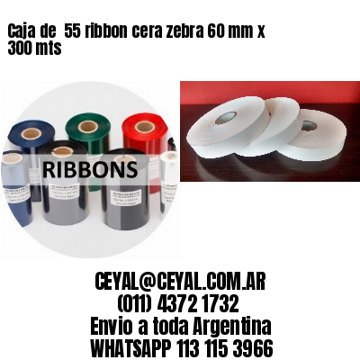 Caja de  55 ribbon cera zebra 60 mm x 300 mts