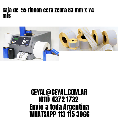 Caja de  55 ribbon cera zebra 83 mm x 74 mts