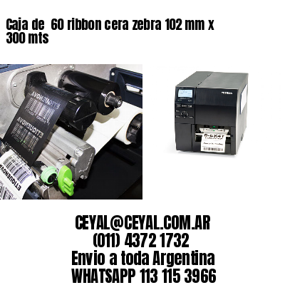Caja de  60 ribbon cera zebra 102 mm x 300 mts