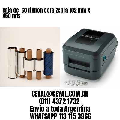 Caja de  60 ribbon cera zebra 102 mm x 450 mts