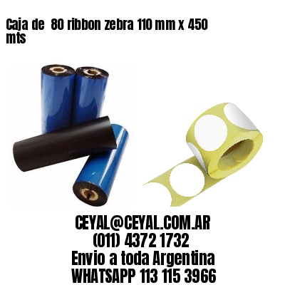 Caja de  80 ribbon zebra 110 mm x 450 mts