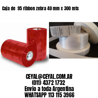Caja de  95 ribbon zebra 40 mm x 300 mts