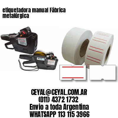 etiquetadora manual Fábrica metalúrgica