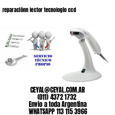 reparaciónn lector tecnologio ccd