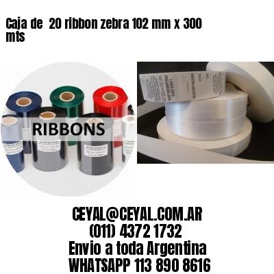 Caja de  20 ribbon zebra 102 mm x 300 mts