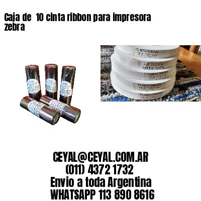 Caja de  10 cinta ribbon para impresora zebra