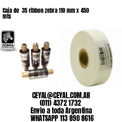 Caja de  35 ribbon zebra 110 mm x 450 mts