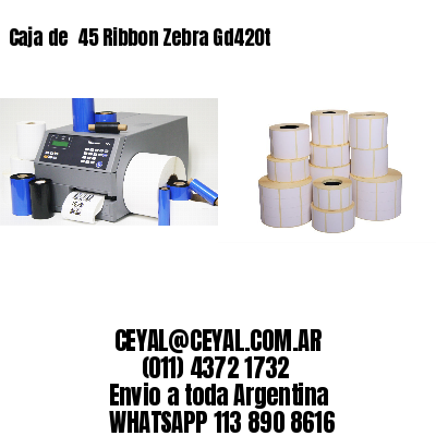 Caja de  45 Ribbon Zebra Gd420t